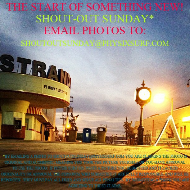 The start of something new! Shout-out Sunday. Email photos to shoutoutsunday@physixsurf.com to get your picture posted!