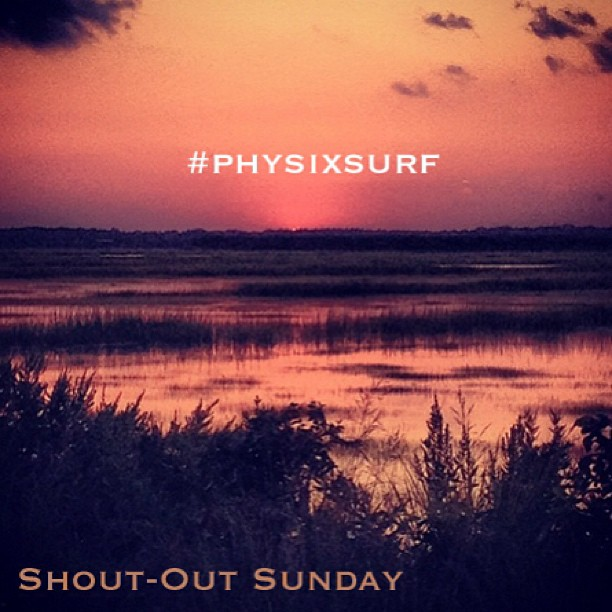 Don't forget to #physixsurf on your pictures for a chance to win a shout-out this Sunday!