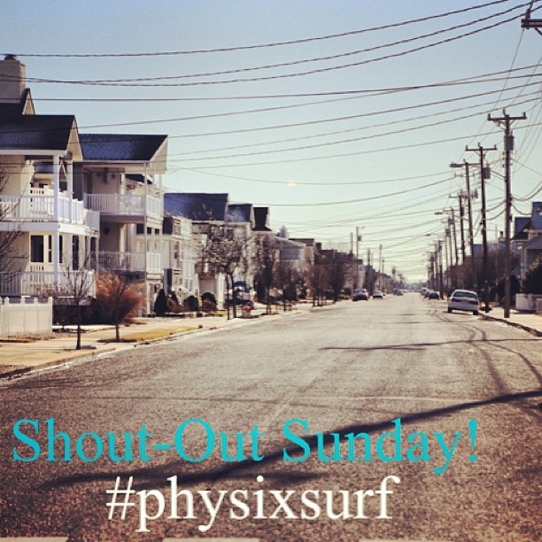 Make sure you #physixsurf on your photos for a chance to win a shout-out tomorrow!